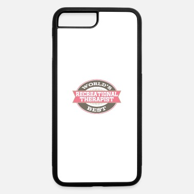 Recreational Recreational Therapist Gift - iPhone 7 & 8 Plus Case