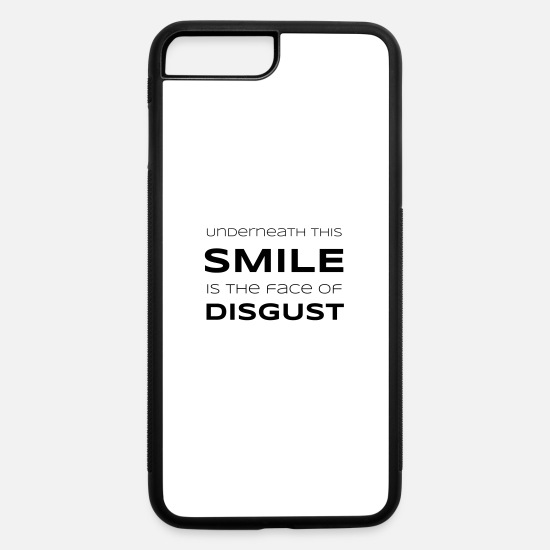 Quote iPhone Cases - Underneath This Smile is the Face of Disgust - iPhone 7 & 8 Plus Case white/black