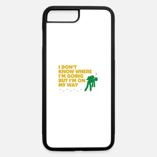 Map iPhone Cases - I Dont Know Where I'm Going But I'm On MyWay. - iPhone 7 & 8 Plus Case white/black