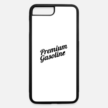 Gasoline premium gasoline - iPhone 7 & 8 Plus Case