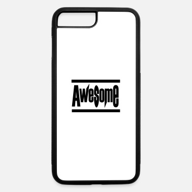 Awesome Awesome! - iPhone 7 & 8 Plus Case
