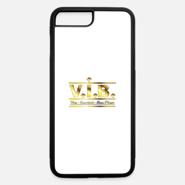 Funny VIB Very Important Bass Player Gift V.I.P. - iPhone 7 & 8 Plus Case
