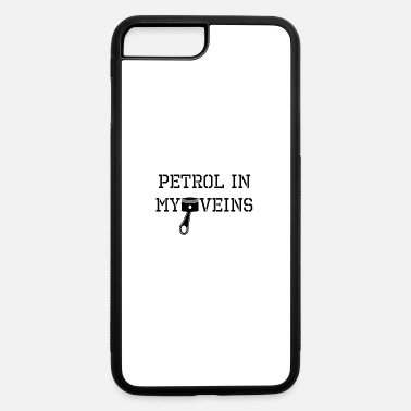 Petrol petrol in my veins - iPhone 7 & 8 Plus Case