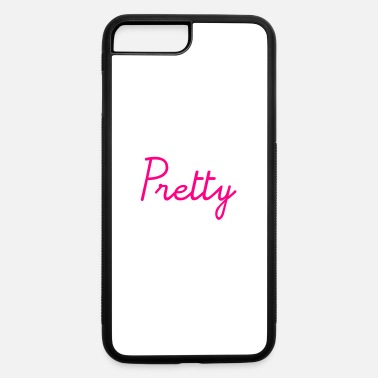 Pretty Pretty - iPhone 7 & 8 Plus Case