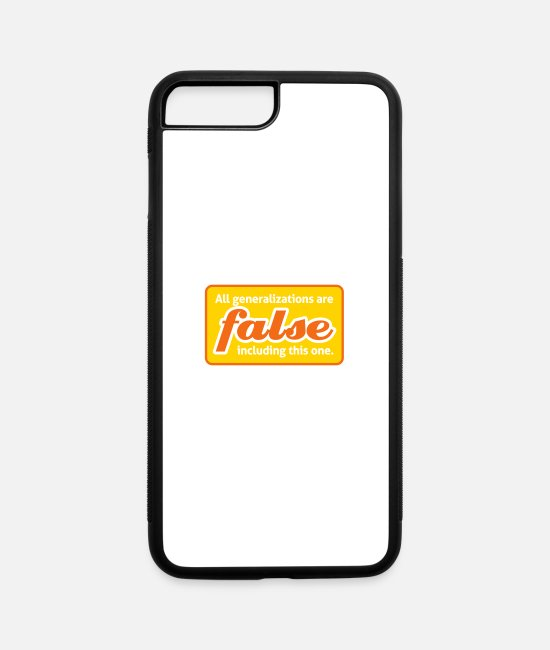 Lyricist iPhone Cases - All Generalizations Are False.Including This One. - iPhone 7 & 8 Plus Case white/black
