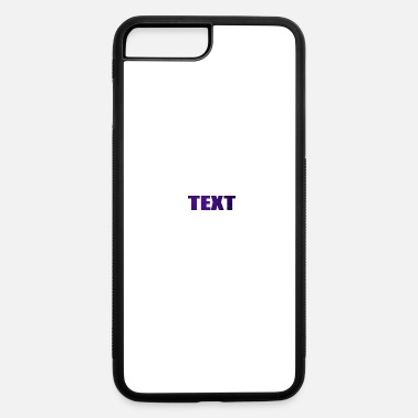 Text TEXT - iPhone 7 & 8 Plus Case