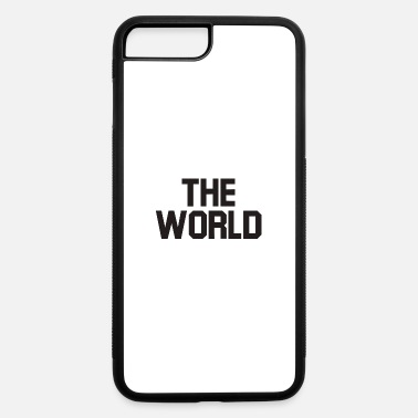 World's The world - iPhone 7 & 8 Plus Case