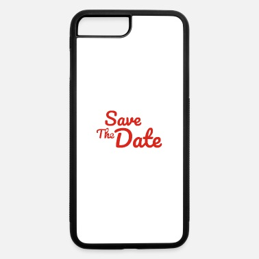 Date Of Birth Save The Date - iPhone 7 & 8 Plus Case