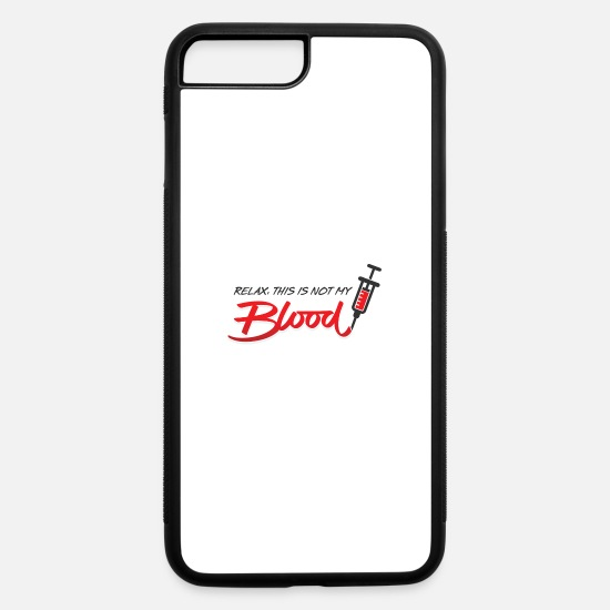 Emergency iPhone Cases - Calm Down. This Is Not My Blood! - iPhone 7 & 8 Plus Case white/black