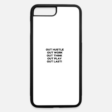 Out OUT HUSTLE OUT WORK OUT THINK OUT PLAY OUT LAS - iPhone 7 Plus/8 Plus Rubber Case