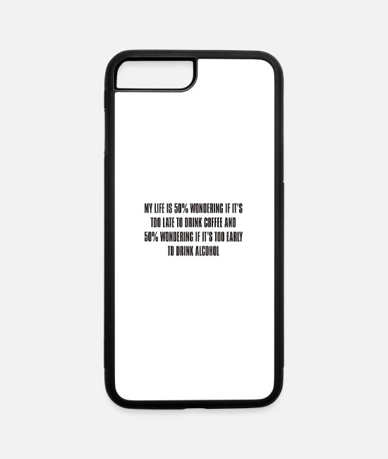 Hipster iPhone Cases - Coffee or Alcohol - iPhone 7 & 8 Plus Case white/black