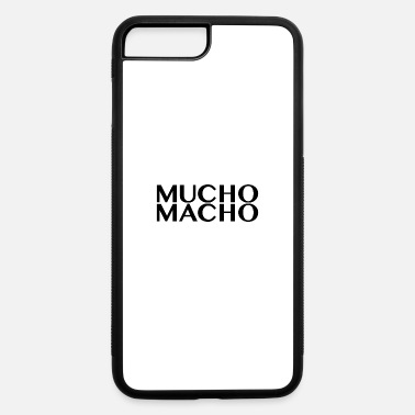 Macho Mucho Macho - iPhone 7 Plus/8 Plus Rubber Case
