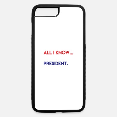 Ballers All I Know He Ain t My President - iPhone 7 Plus/8 Plus Rubber Case