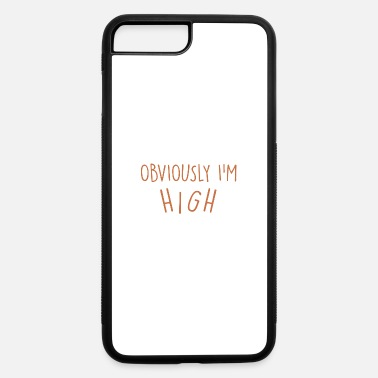 Obviously Obviously I m High - iPhone 7 & 8 Plus Case
