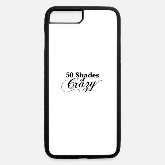 Grey iPhone Cases - 50 Shades of CRAZY - iPhone 7 & 8 Plus Case white/black