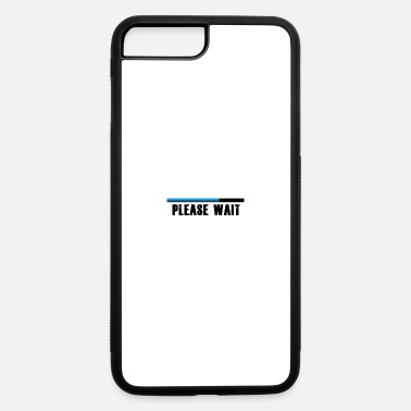 Wait Please wait! - iPhone 7 & 8 Plus Case