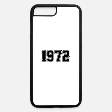 Year Of Birth 1972 | Year of Birth | Birth Year | Birthday - iPhone 7 & 8 Plus Case