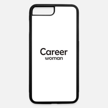 Career Career Woman - iPhone 7 & 8 Plus Case