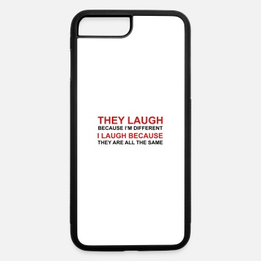 Laughing They Laugh, I Laugh - iPhone 7 & 8 Plus Case