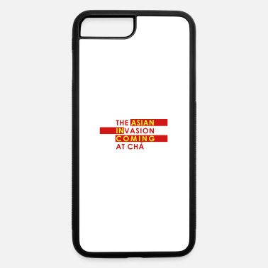 Asian Asian Invasion Asian in Coming - iPhone 7 & 8 Plus Case