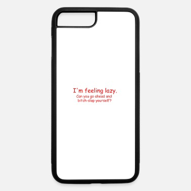 Backhand Lazy bitch-slap - iPhone 7 Plus/8 Plus Rubber Case