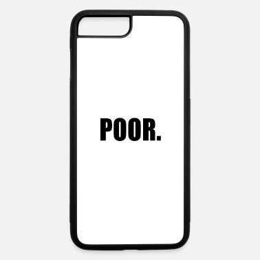 Poor POOR - iPhone 7 Plus/8 Plus Rubber Case