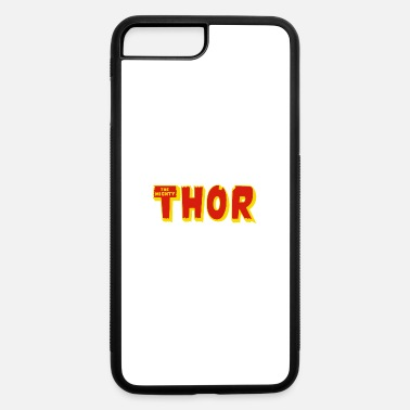 Thor Funny The Mighty Thor - iPhone 7 & 8 Plus Case