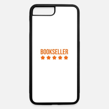 Bookseller - Reading - Culture - Library - iPhone 7 & 8 Plus Case