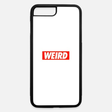 Weird WEIRD - iPhone 7 & 8 Plus Case