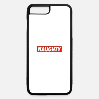 Naughty NAUGHTY - iPhone 7 Plus/8 Plus Rubber Case