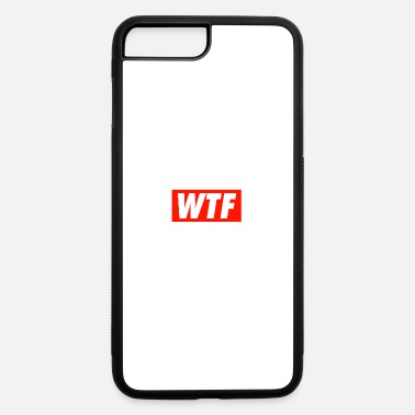 Wtf WTF - iPhone 7 & 8 Plus Case