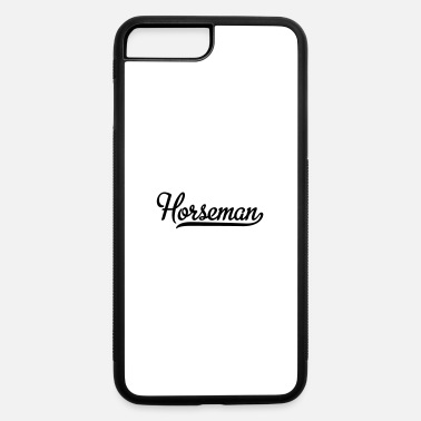 Horseman horseman - iPhone 7 Plus/8 Plus Rubber Case