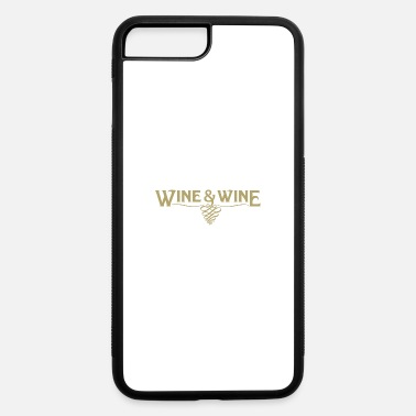Wine Wine and Wine - iPhone 7 & 8 Plus Case
