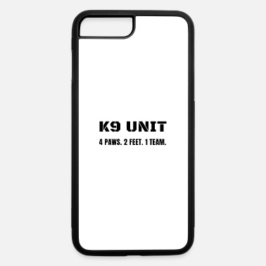 K9 Unit 4 Paws 2 Feet 1 Team K-9 Officer Dog - iPhone 7 & 8 Plus Case