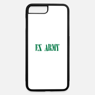 ex army - iPhone 7 & 8 Plus Case