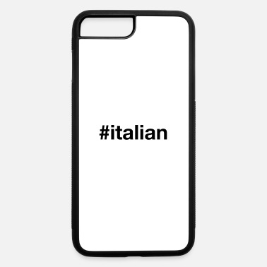 Italian ITALIAN - iPhone 7 & 8 Plus Case