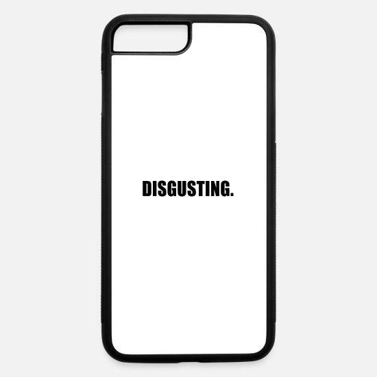 Love iPhone Cases - DISGUSTING - iPhone 7 & 8 Plus Case white/black