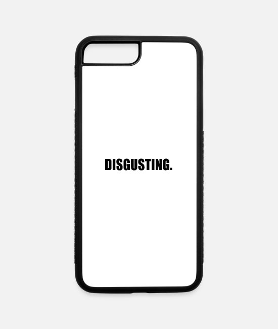 Disgusted iPhone Cases - DISGUSTING - iPhone 7 & 8 Plus Case white/black