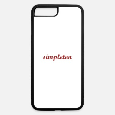 Simpleton simpleton horizontal lettering gift gift idea - iPhone 7 & 8 Plus Case