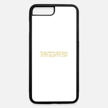 He who... Albert Camus Inspirational Quote - iPhone 7 & 8 Plus Case