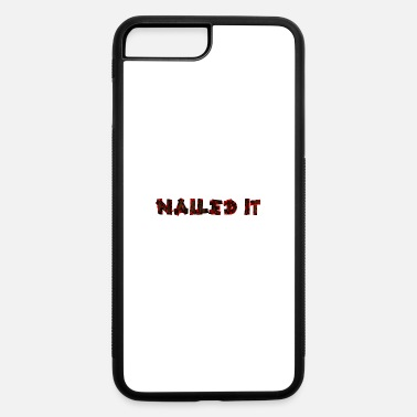 Nail Nailed it - iPhone 7 & 8 Plus Case