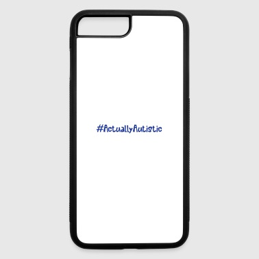 Aspergers Syndrome ActuallyAutistic - iPhone 7 Plus/8 Plus Rubber Case