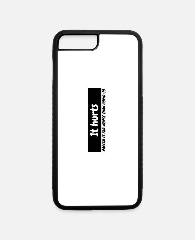 Freedom Of Expression iPhone Cases - IT HURTS Racism is far worse than covid-19 - iPhone 7 & 8 Plus Case white/black