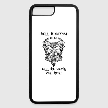 Hell is empty and all the devils are here - iPhone 7 Plus/8 Plus Rubber Case