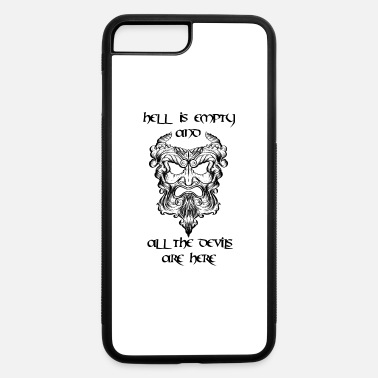 Hell is empty and all the devils are here - iPhone 7 & 8 Plus Case