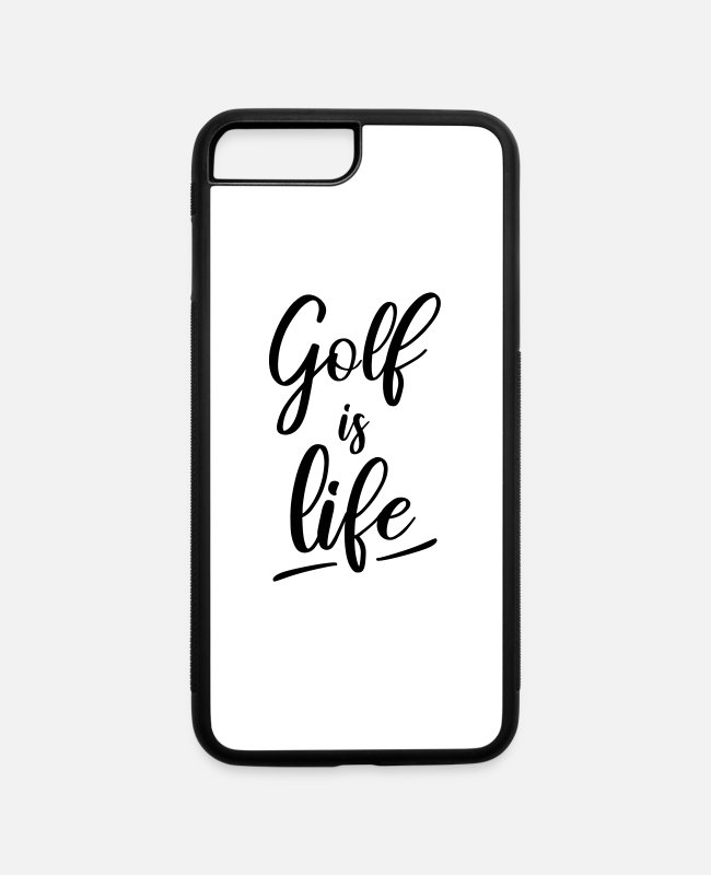 Quote iPhone Cases - Golf is life - iPhone 7 & 8 Plus Case white/black