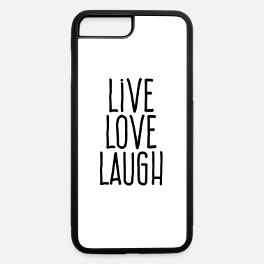 Laugh live love laugh - iPhone 7 & 8 Plus Case