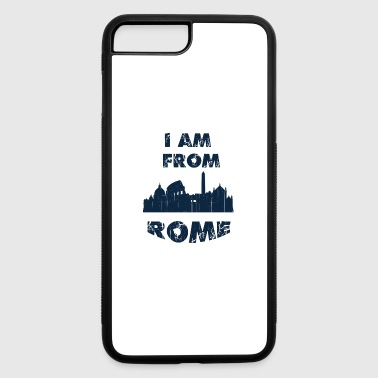 Rome I am from - iPhone 7 Plus/8 Plus Rubber Case