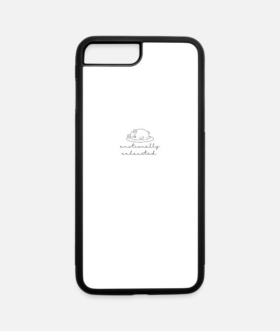 Emotaionally Exhausted iPhone Cases - Emotionally Exhausted - iPhone 7 & 8 Plus Case white/black