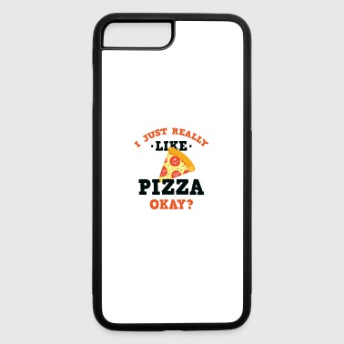 Funny I Just Really Like Pizza Okay? T-Shirt - iPhone 7 Plus/8 Plus Rubber Case